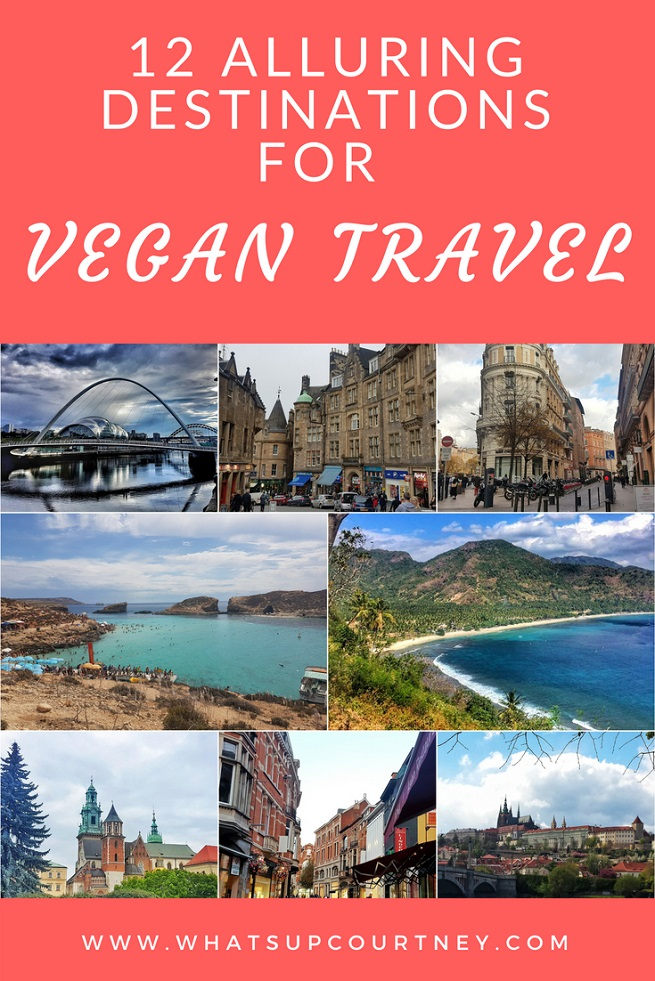 12 alluring destinations for vegan travel www.whatsupcourtney.com #vegan