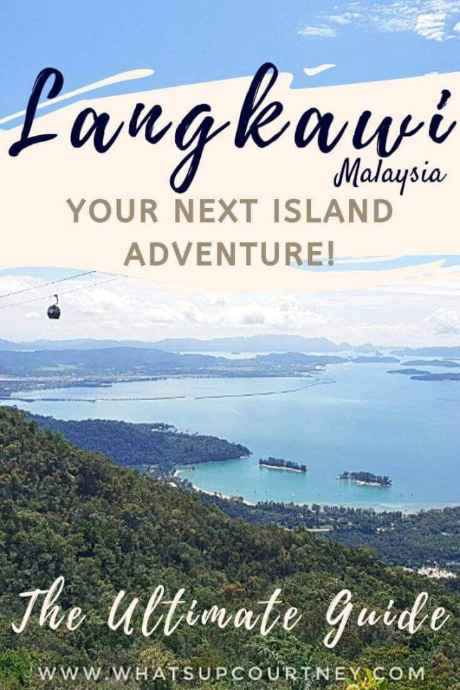 Your ultimate guide to Langkawi Malaysia, includes tips before visiting and top things to do!